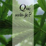 Histoire du cannabis – Extraits tirés de l'ouvrage Le Cannabis, coll. Que sais-je?