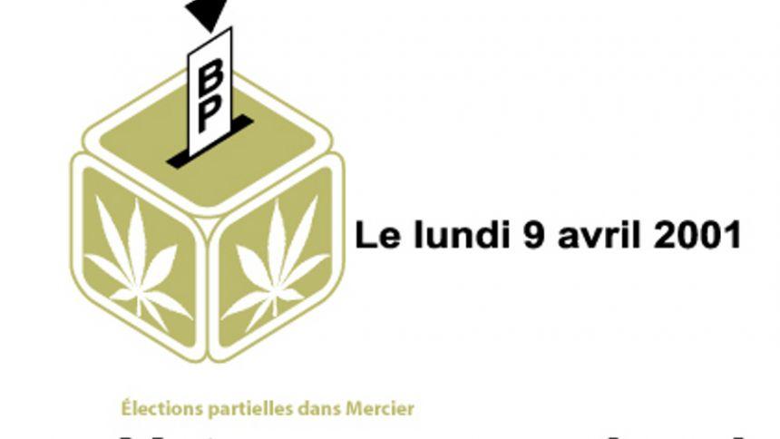 Le lundi 9 avril 2001 votons avec audace, votons Bloc Pot!