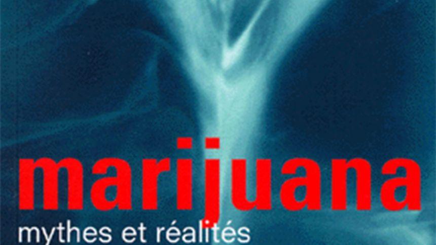 Marijuana, mythes et réalités